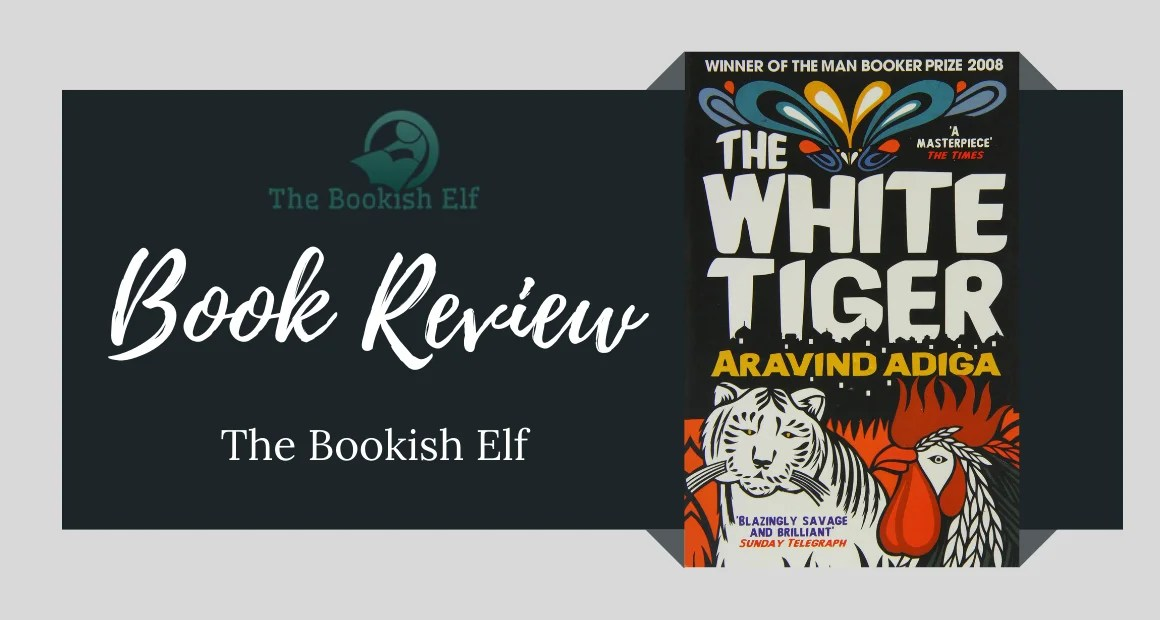 Book Review: The White Tiger by Aravind Adiga