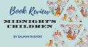 Book Review: Midnight's Children by Salman Rushdie
