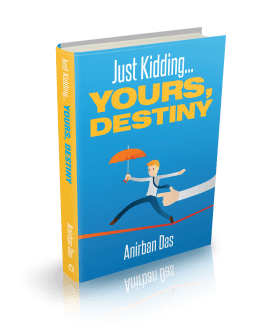 Book Review: Just Kidding yours Destiny by Anirban Das