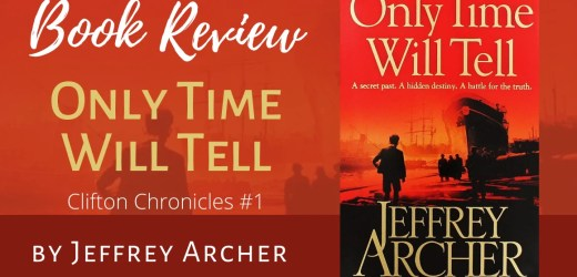 Book Review: Only Time Will Tell by Jeffrey Archer (The Clifton Chronicles #1)