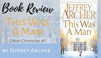 This Was a Man - Clifton Chronicle #7 by Jeffrey Archer