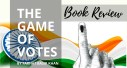 Book Review: The Game Of Votes by Farhat Basir Khan