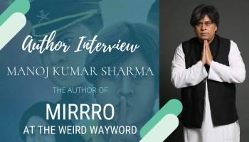 Author Interview - Manoj Kumar Sharma
