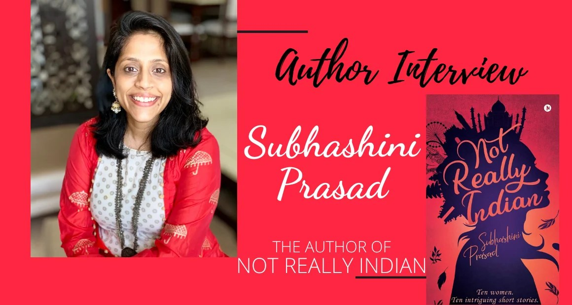 Author Interview: Subhashini Prasad   The Author of Not Really Indian