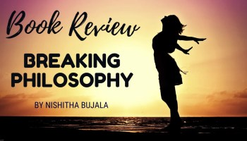 Book Review - Breaking Philosophy by Nishitha Bujala