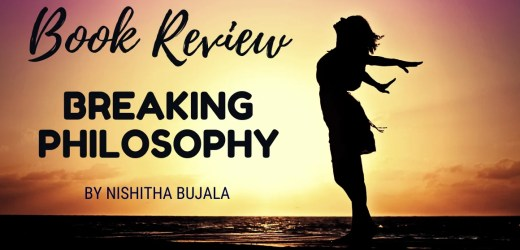 Book Review: Breaking Philosophy by Nishitha Bujala