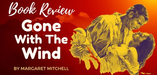 Book Review: Gone With The Wind by Margaret Mitchell