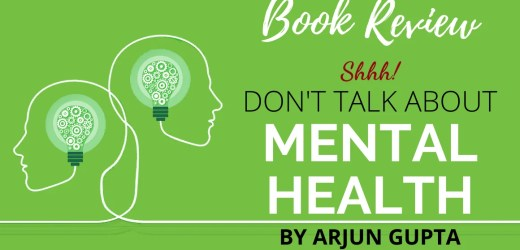 Book Review: Shhh! Don't Talk about Mental Health by Arjun Gupta