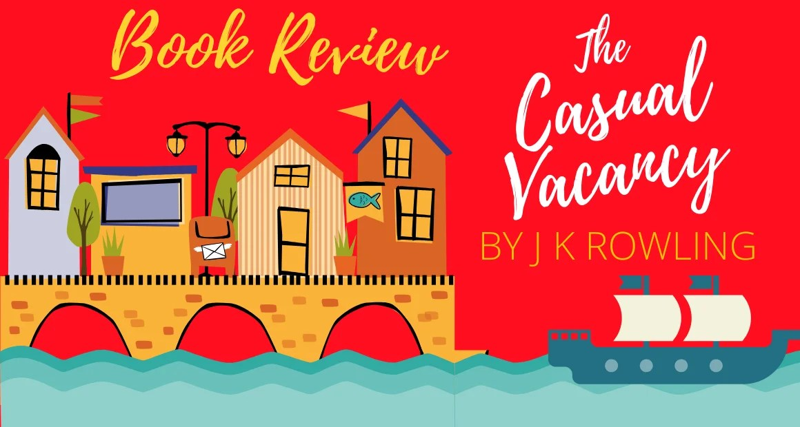 Book Review: The Casual Vacancy by J K Rowling