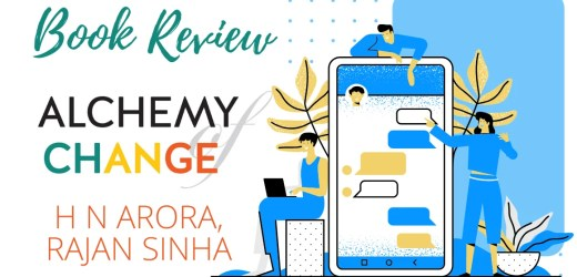 Book Review: Alchemy of Change by H N Arora, Rajan Sinha