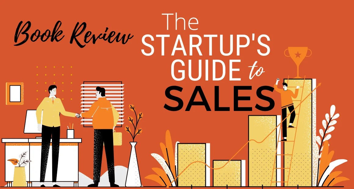 Book Review – The Startup's guide to Sales by Roshan Louis Josheph & Ram Mohan Menon