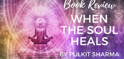 Book Review: When the Soul Heals by Pulkit Sharma