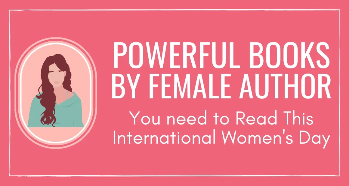 Powerful Books by Female Authors to Read This International Women's Day