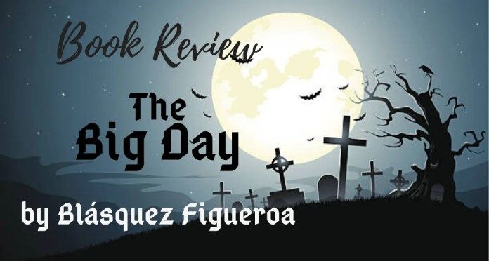 Book Review - The Big Day by Blasquez Figueroa