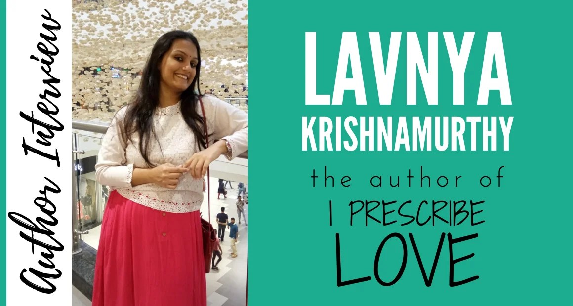 Author Interview: Lavnya Krishnamurthy | The Author of I Prescribe Love