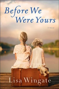 Book Review - Before We Were Yours by Lisa Wingate