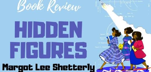 Book Review: Hidden Figures by Margot Lee Shetterly
