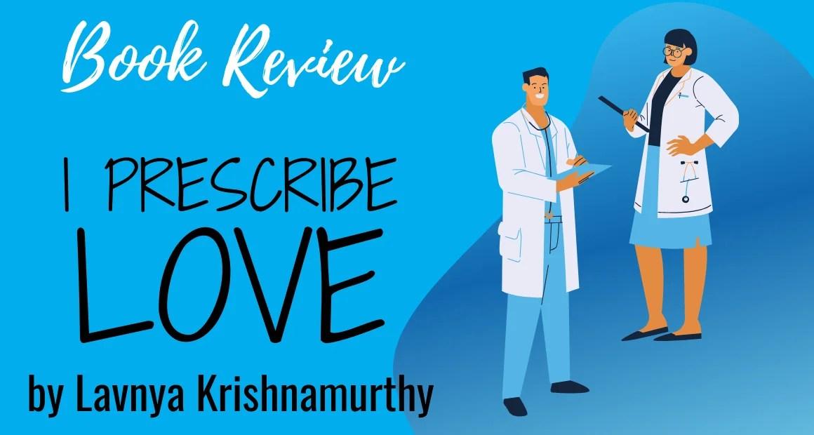 Book Review: I Prescribe Love by Lavnya Krishnamurthy