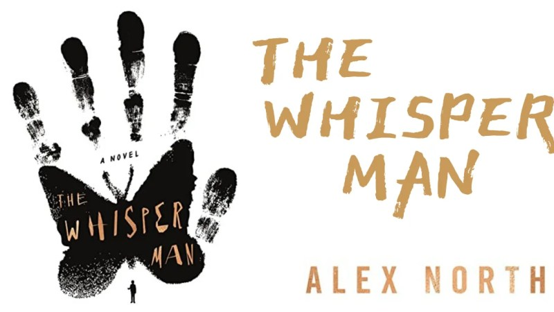 Book Review: The Whisper Man by Alex North