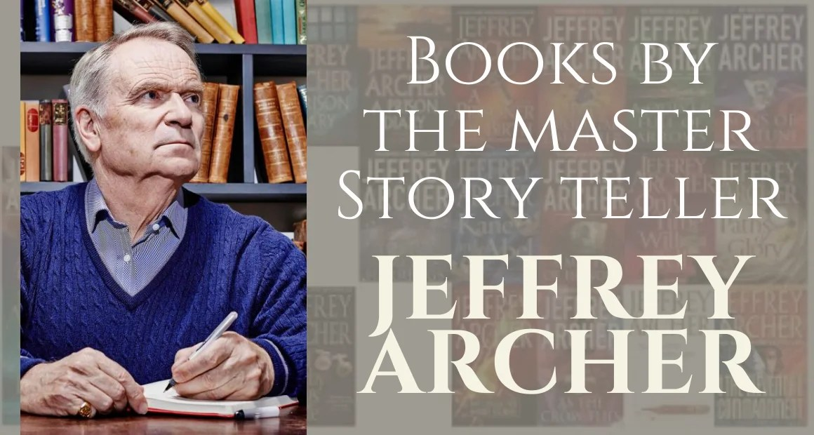 Jeffrey Archer Books | List of books by Jeffrey Archer with Summary