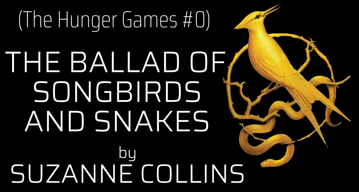 Book Review: The Ballad of Songbirds and Snakes by Suzanne Collins (The Hunger Games #0)