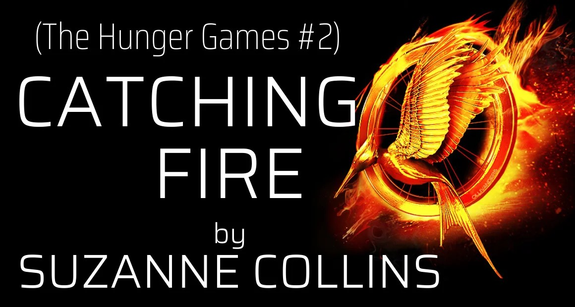 Book Review: Catching Fire by Suzanne Collins (The Hunger Games #2)