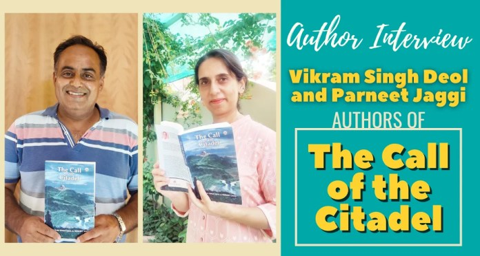 Author Interview - Vikram Singh Deol and Parneet Jaggi Authors of The Call of the Citadel