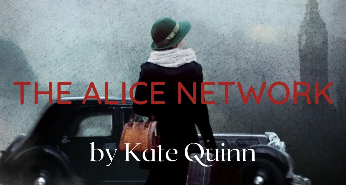 Book Review - The Alice Network by Kate Quinn