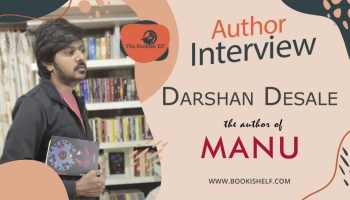 Author Interview - Darshan Desale - the author of Manu