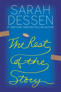 Book Cover of The Rest of the Story by Sarah Dessen