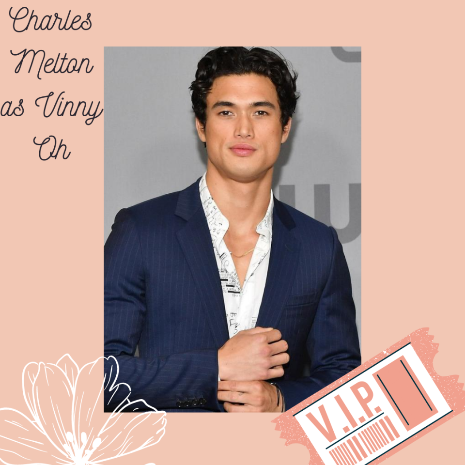 Charles Melton as Vinny Oh in Now That I've Found You