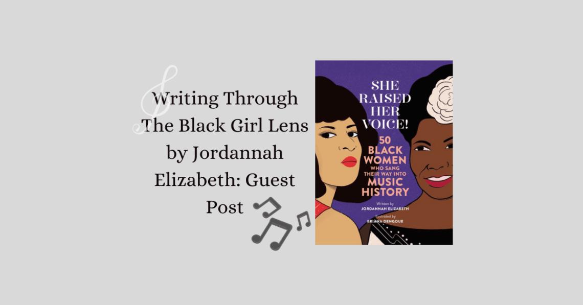 Writing Through The Black Girl Lens by Jordannah Elizabeth: Guest Post Banner