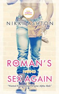 Roman's Having Sex Again by Nikki Ashton