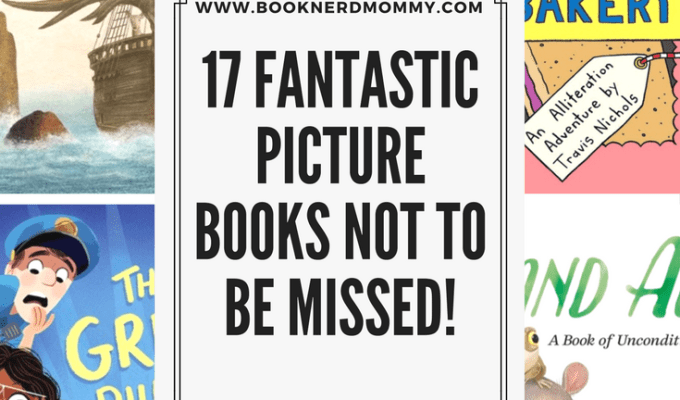 17 Fantastic Picture Books Not to be Missed!