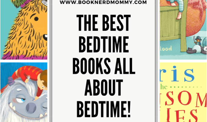 The Best Bedtime Books All About Bedtime!