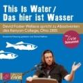 David Foster Wallace - Das hier ist Wasser/This Is Water (Hörbuch)