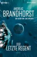 Andreas Brandhorst - Der letzte Regent (Buch)