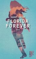 Harry Crews - Florida Forever (Cover © Metrolit Verlag)