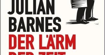 Julian Barnes - Der Lärm der Zeit (Cover © Kiepenheuer & Witsch)