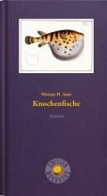 Miriam H. Auer - Knochenfische (Cover © Edition Meerauge)