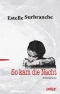 Estelle Surbranche - So kam die Nacht - Cover © Polar Verlag