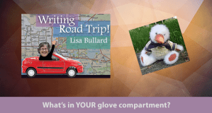 Lisa Bullard's Writing Road Trip - What's in My Glove Compartment