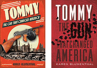 Tommy: the Gun that Changed America (hardcover on the left, paperback on the right)