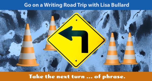 Writing Road Trip | Take the Next Turn | Lisa Bullard
