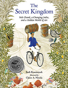 The Secret Kingdom by Barb Rosenstock and Claire A. Nivola