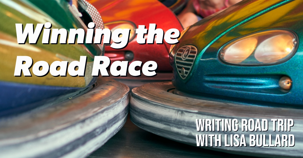 Winning the Road Race | Writing Road Trip with Lisa Bullard