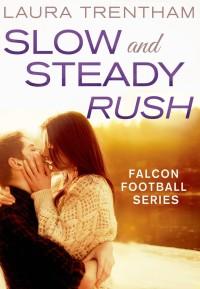 Slow Rush