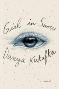 Title Girl In Snow By Danya Kukafka Publisher Simon Schuste Genre Contemporary Mystery Length 368 Pages