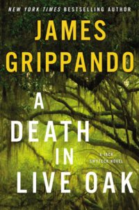 Title A Death In Live Oak By James Grippando Jack Swyteck Series Book 14 Publisher Harper Genre Contemporary Mystery Suspense Length 384 Pages