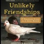 Interview with Jennifer S. Holland, author of Unlikely Friendships